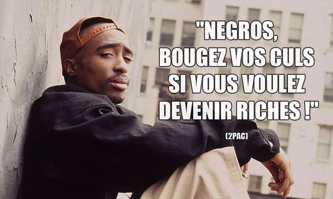 2Pac: Negros, bougez vos culs si vous voulez devenir riches !