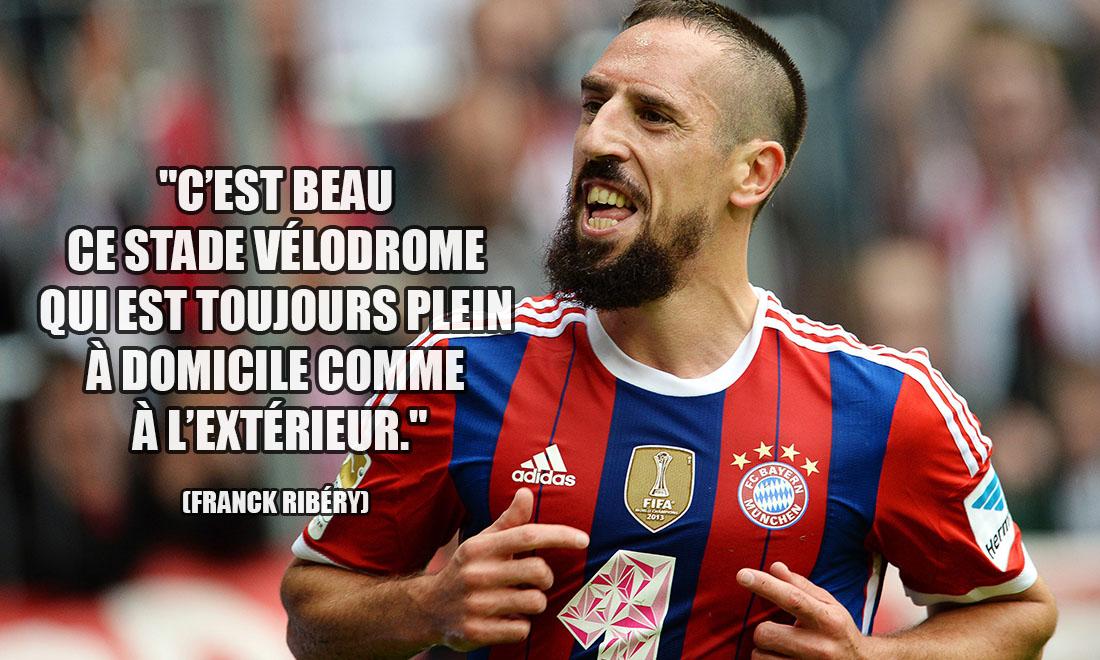 Franck Ribéry: C'est beau ce stade Vélodrome qui est toujours plein à domicile comme à l'extérieur.