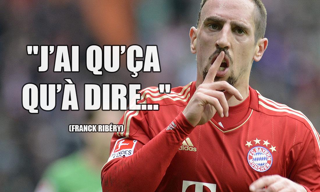 Franck Ribéry: J'ai qu'ça qu'à dire...