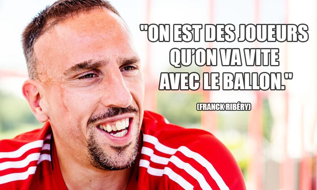 Franck Ribéry: On est des joueurs qu'on va vite avec le ballon.