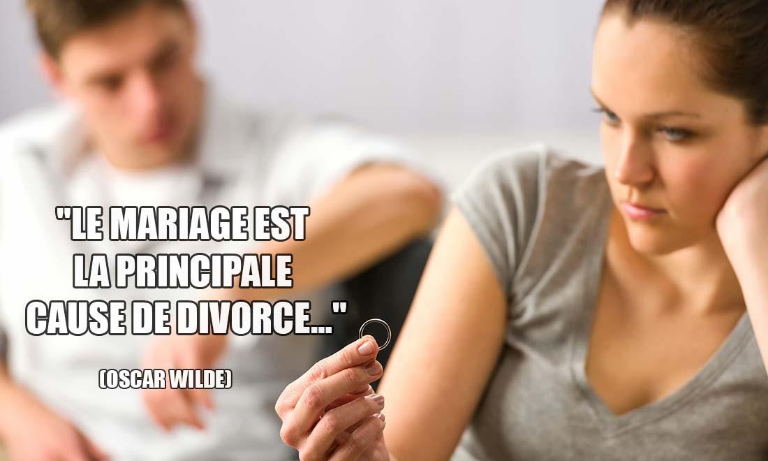 Le mariage est la principale cause de divorce Oscar Wilde