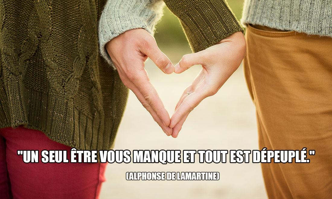 Alphonse de Lamartine: Un seul être vous manque et tout est dépeuplé.