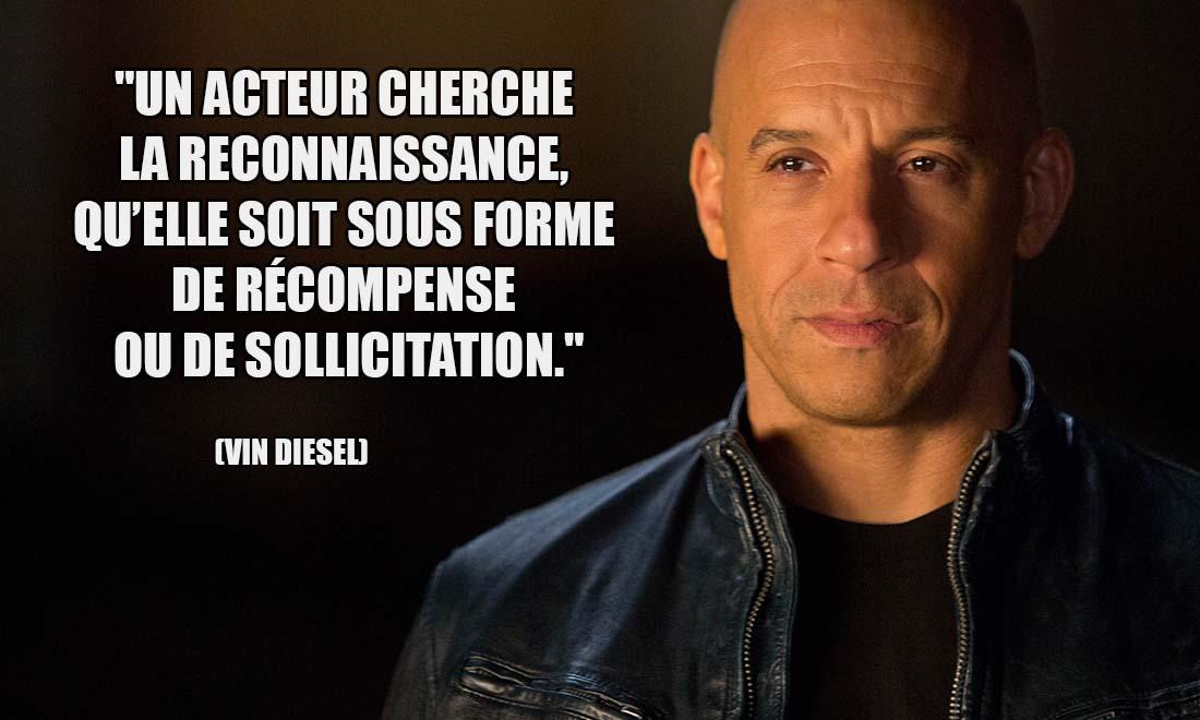 Vin Diesel Un acteur cherche la reconnaissance qu elle soit sous forme de recompense ou de sollicitation