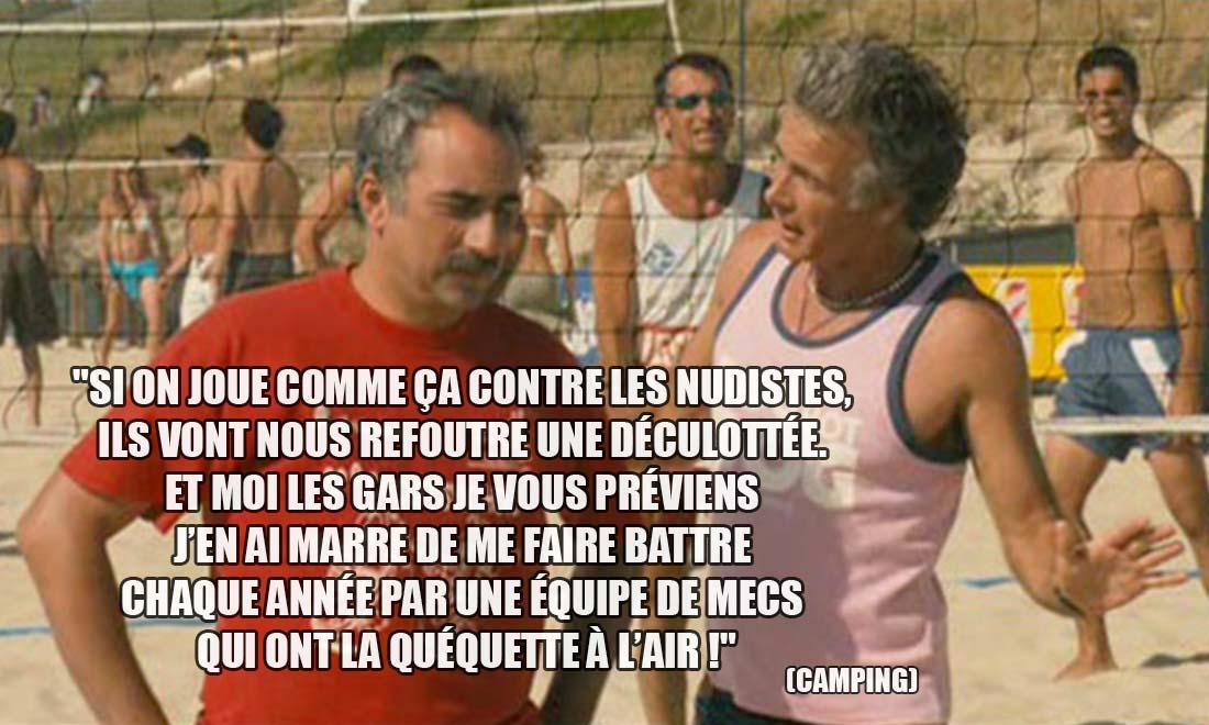 Camping: Si on joue comme ça contre les nudistes, ils vont nous refoutre une déculottée. Et moi les gars je vous préviens j'en ai marre de me faire battre chaque année par une équipe de mecs qui ont la quéquette à l'air !