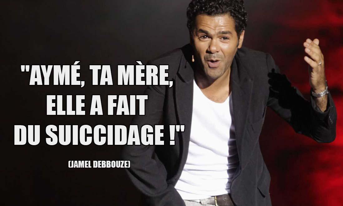 Jamel Debbouze: Aymé, ta mère, elle a fait du suiccidage !