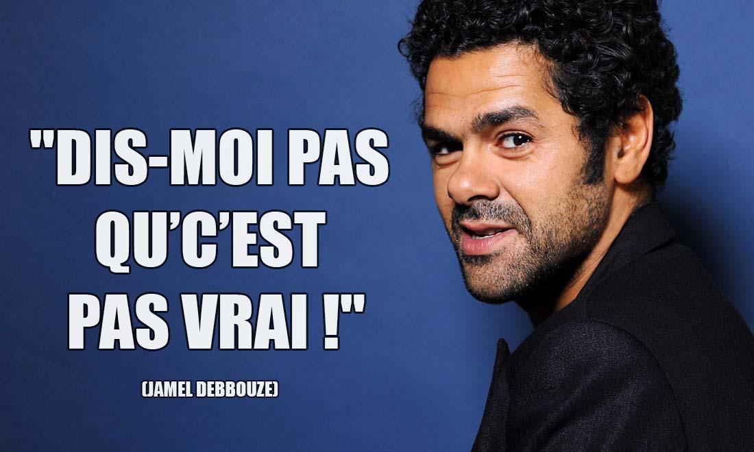 Jamel Debbouze: Dis-moi pas qu'c'est pas vrai !