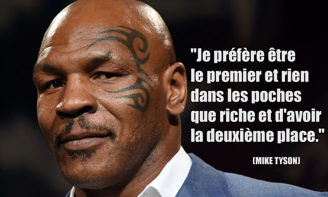 Mike Tyson Je préfère être le premier et rien dans les poches que riche et d'avoir la deuxième place.
