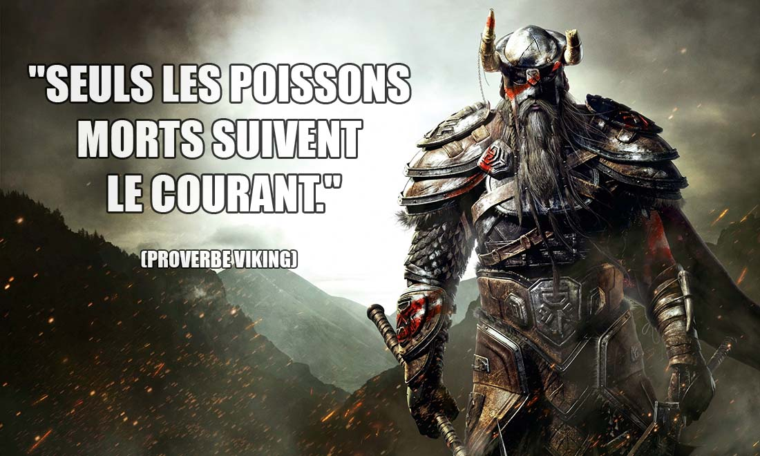 proverbe viking seuls les poissons morts suivent le courant