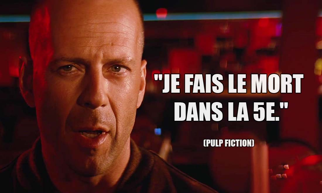 Pulp Fiction: Je fais le mort dans la 5e.