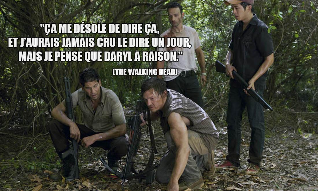 The Walking Dead: Ça me désole de dire ça, et j'aurais jamais cru le dire un jour, mais je pense que Daryl a raison.