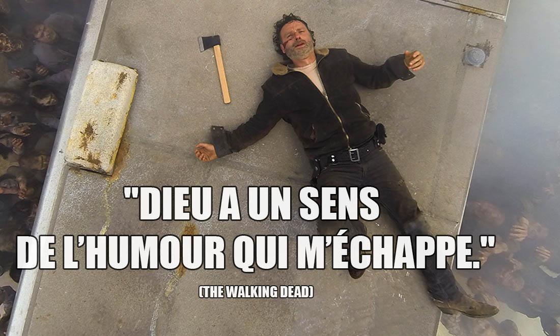 The Walking Dead: Dieu a un sens de l'humour qui m'échappe.