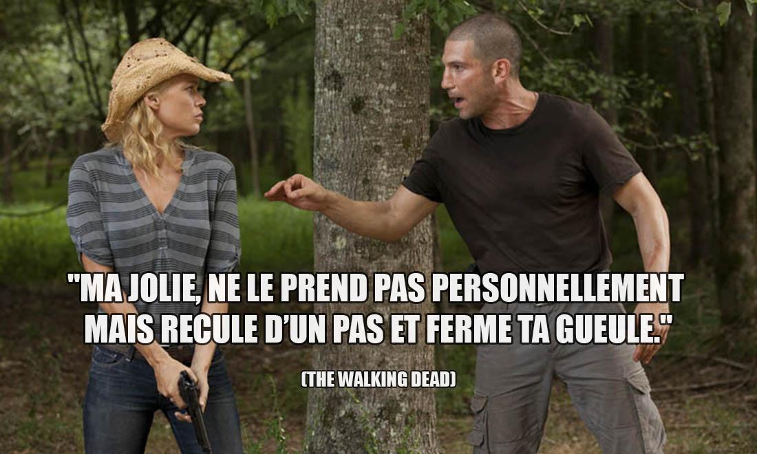 The Walking Dead: Ma jolie, ne le prend pas personnellement mais recule d'un pas et ferme ta gueule.