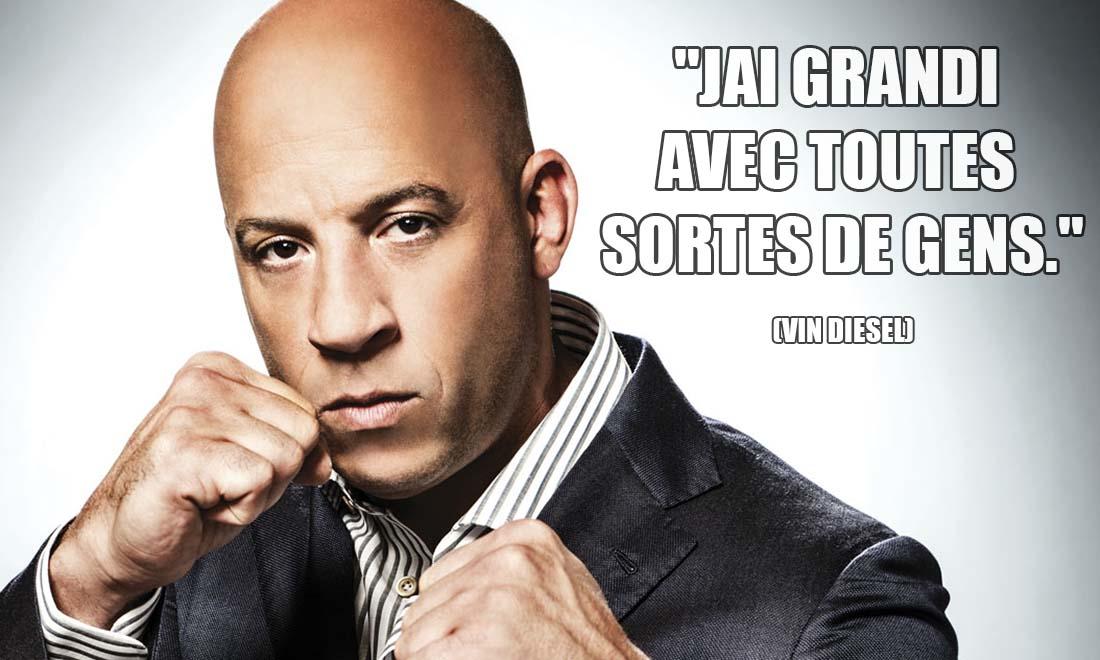Vin Diesel J ai grandi avec toutes sortes de gens
