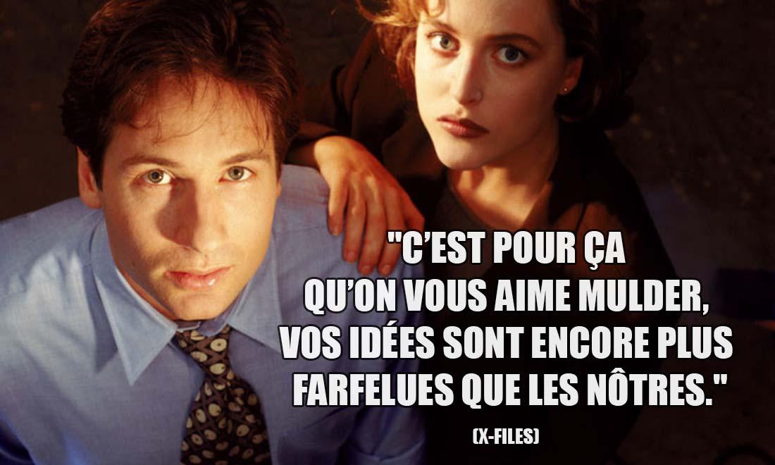 X-Files: C'est pour ça qu'on vous aime Mulder, vos idées sont encore plus farfelues que les nôtres.