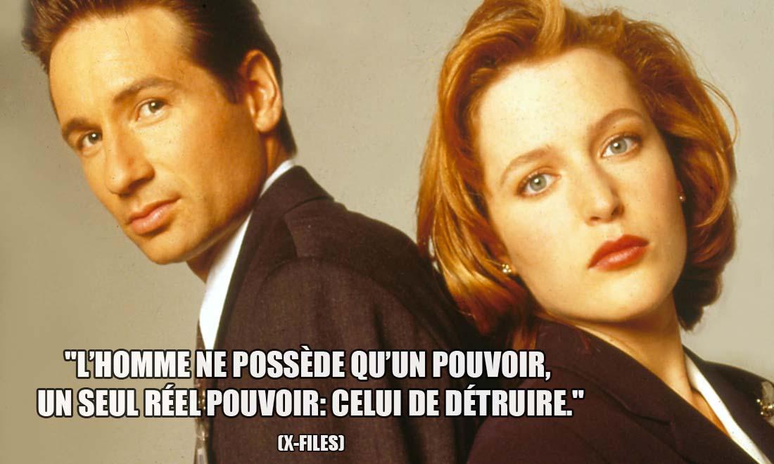 X-Files: L'homme ne possède qu'un pouvoir, un seul réel pouvoir: celui de détruire.
